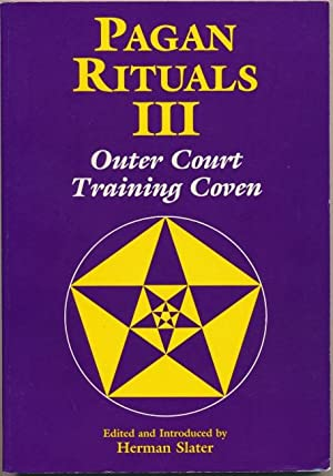 Pagan Rituals III: Outer Court Training Coven.: SLATER, Herman, Edits