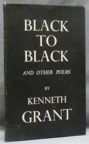 Black to Black and other Poems.: GRANT, Kenneth [