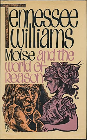 Moise and the World of Reason.: WILLIAMS, Tennessee.