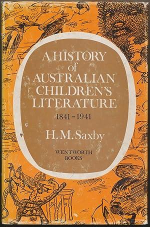 A History of Australian Children's Literature 1841-1941.: SAXBY, H. M.