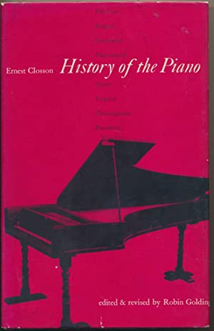 History of the Piano.: CLOSSON, Ernest (