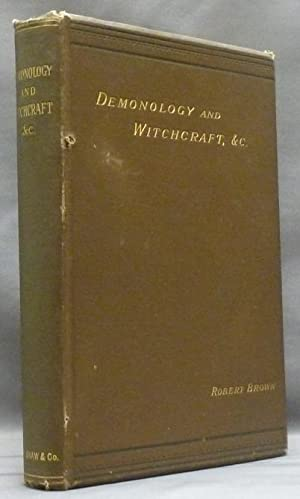 Demonology and Witchcraft with Especial Reference to Modern