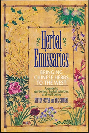 Herbal Emissaries: Bringing Chinese Herbs to the West - A guide to gardening, herbal, wisdom and ...