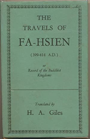 The Travels of Fa-Hsien (399-414 A.D.), or: GILES, H. A.