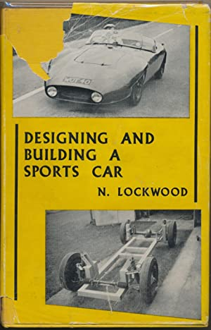 Designing and Building a Sports Car.: LOCKWOOD, Norman.