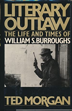 Literary Outlaw: The Life and Times of: MORGAN, Ted.