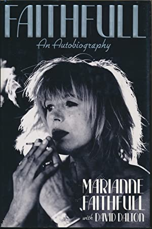 Faithfull: an Autobiography.: FAITHFULL, Marianne, &