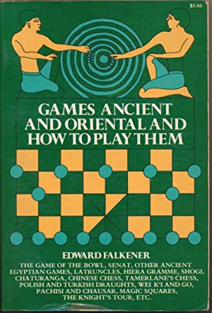 Games Ancient and Oriental and How to: FALKENER, Edward.