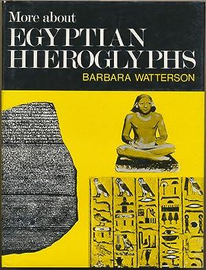 More about Egyptian Hieroglyphs: A simplified grammar: WATTERSON, Barbara.