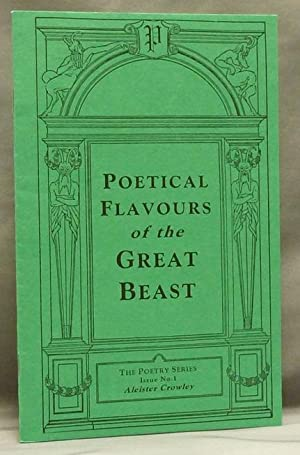 Poetical Flavours of the Great Beast .: CROWLEY, Aleister.