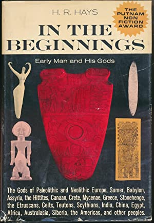 In the Beginnings: Early Man and His: HAYS, H. R.
