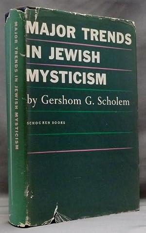 Major Trends in Jewish Mysticism Based on: SCHOLEM, Gershom G.