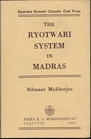 The Ryotwari System in Madras.: MUKHERJEE, Nilmani (