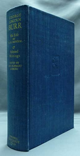 George Lincoln Burr - His Life: Selections: BAINTON, Roland H.