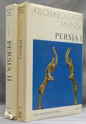 Archaeologia Mundi: Persia I and Persia II: HUOT, Jean-Louis; &