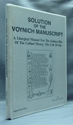 Solution of the Voynich Manuscript: A Liturgical Manual for the Endura Rite of the Cathari Heresy, ...