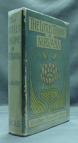 The Lotus Throne of Nirvana.: HAUSHALTER, Walter M.