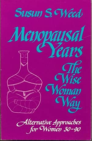 Menopausal Years: The Wise Woman Way.