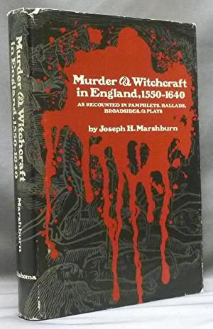 Murder & Witchcraft in England, 1550-1640, as Recounted in Pamphlets, Ballads, Broadsides, & Plays.