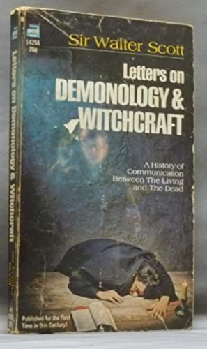 Letters on Demonology and Witchcraft, Addressed to: SCOTT, Sir Walter.