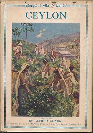 Ceylon ( Peeps at Many Lands ).: CLARK, Alfred ( Illustrated by Allan Stewart, et al ).
