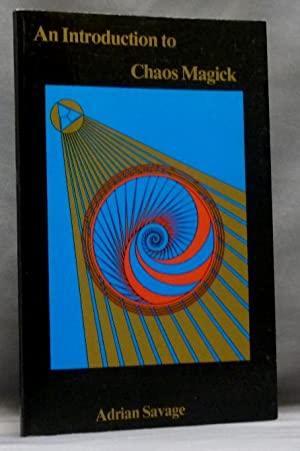 An Introduction to Chaos Magick.: SAVAGE, Adrian.