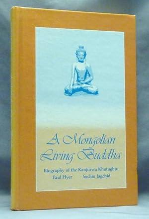 A Mongolian Living Buddha. Biography of the: HYER, Paul &