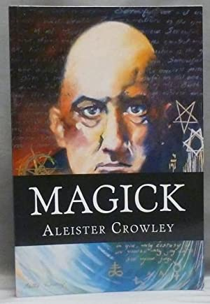 Magick [ Book 4, Part II ].: CROWLEY, Aleister.