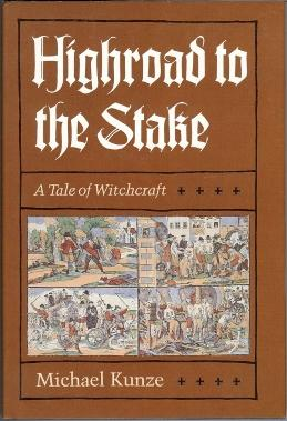 Highroad to the Stake. A Tale of Witchcraft.