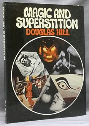 Magic and Superstition.: HILL, Douglas.