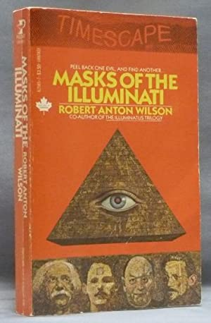 Masks of the Illuminati.: WILSON, Robert Anton.
