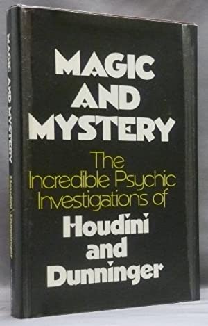 Magic and Mystery. The Incredible Psychic Investigations: HOUDINI, Harry and