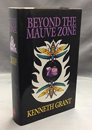 Beyond the Mauve Zone.: GRANT, Kenneth [