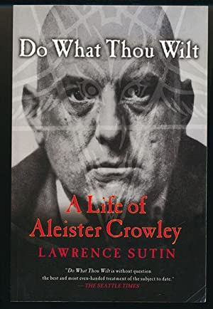 Do What Thou Wilt: A Life of: SUTIN, Lawrence [
