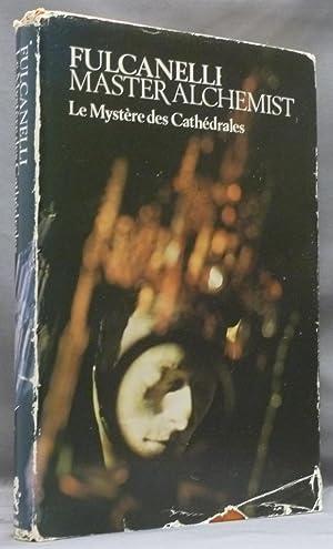 Fulcanelli Master Alchemist ] Le Mystère des: FULCANELLI ( Translated
