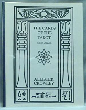 The Cards of the Tarot. Liber LXXVIII.: CROWLEY, Aleister.