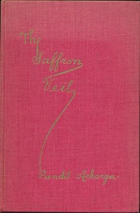 The Saffron Veil.: ACHARYA, Pundit.