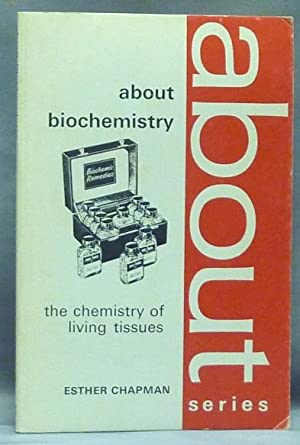 About Biochemistry. The Chemistry of Living Tissues [ About series ].