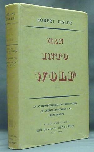 Man into Wolf. An Anthropological Interpretation of: PSYCHOLOGY ] EISLER,