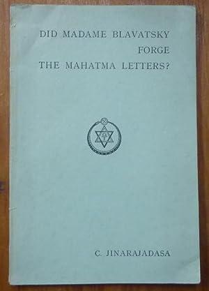Did Madame Blavatsky Forge the Mahatma Letters?: JINARAJADASA, C.