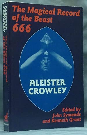 The Magical Record of the Beast 666.: CROWLEY, Aleister (