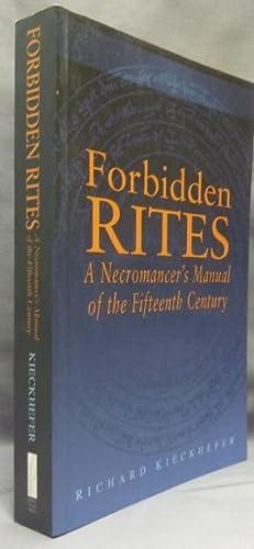 Forbidden Rites. A Necromancer's Manual of the: KIECKHEFER, Richard.