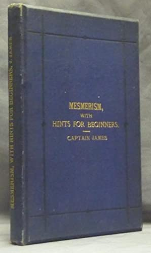 Mesmerism, with Hints for Beginners.