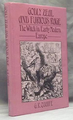 Godly Zeal and Furious Rage: The Witch in Early Modern Europe.