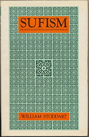 Sufism: The Mystical Doctrines and Methods of Islam.: STODDART, William ( Foreword by R. W. J. ...