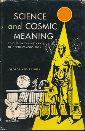 Science and Cosmic Meaning: Studies in the Metaphysics of Depth Psychology.