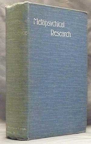 The Annals of Psychical Science: A Monthly Journal devoted to critical and experimental Research ...