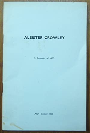 Aleister Crowley: A Memoir of 666. With four poems by Aleister Crowley.