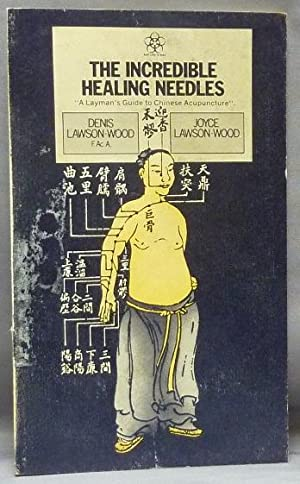 The Incredible Healing Needles. A Layman's Guide: Acupuncture ] LAWSON-WOOD,