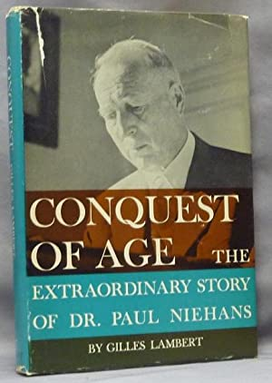 Conquest of Age. The Extraordinary Story of Dr. Paul Niehans.